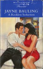 A Reckless Seduction. Jayne Bauling (Джейн Болинг)