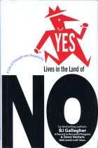 Yes Lives in the Land of No: A Tale of Triumph over Negativity. B. J. Gallagher, Steve Ventura