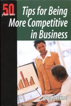 Tips for Being More Competitive in Business. Greg Lackner