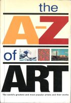 The A-Z of Art. Nicola Hodge, Libby Anson