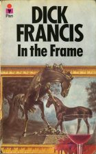 In the Frame. Dick Francis (Дик Фрэнсис)