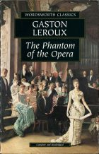 The Phantom of the Opera. Leroux Gaston (Гастон Леру)