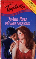Private Passions. JoAnn Ross (Джоу Энн Росс)