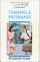 Taming a Husband. Elizabeth Duke (Элизабет Дьюк)