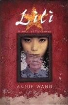 Lili: a Novel of Tiananmen. Annie Wang