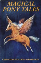 Magical Pony Tales. Christine Pullein-Thompson