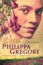 The Wise Woman. Philippa Gregory (Филиппа Грегори)