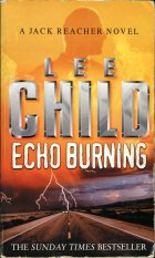 Echo Burning. Lee Child (Ли Чайлд)
