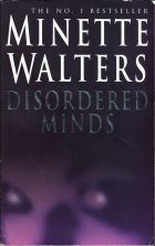 Disordered Minds. Minette Walters (Майнет Уолтерс)