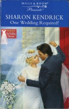 One Wedding Required!. Sharon Kendrick (Шэрон Кендрик)