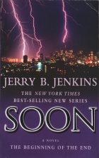 SOON  The Beginning of the End. Jerry B. Jenkins (Джерри Б. Дженкинс)